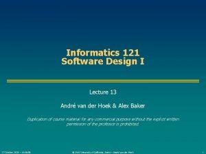 Informatics 121 Software Design I Lecture 13 Andr