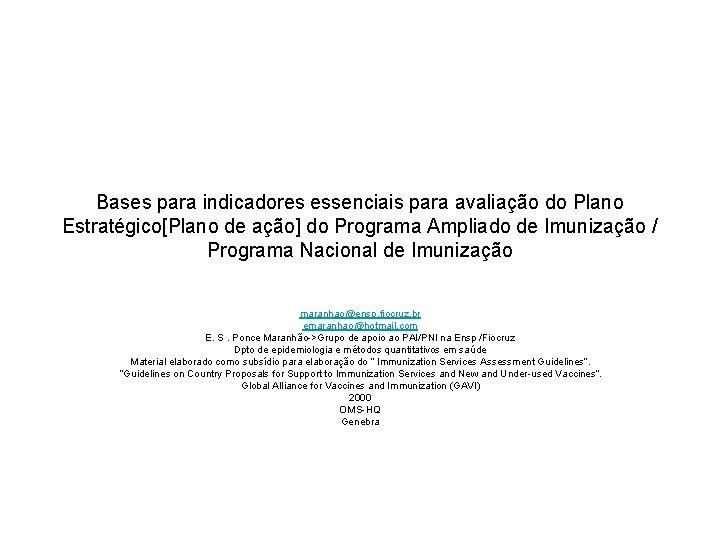 Bases para indicadores essenciais para avaliao do Plano