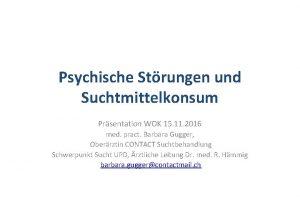 Psychische Strungen und Suchtmittelkonsum Prsentation WOK 15 11