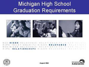 Michigan High School Graduation Requirements August 2006 WhyEconomic