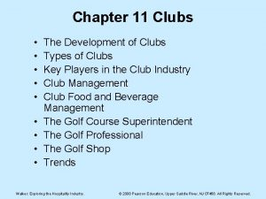 Chapter 11 Clubs The Development of Clubs Types