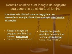 Reaciile chimice sunt nsoite de degajare sau absorbie