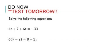 DO NOW TEST TOMORROW QUIZ REVIEW QUIZ REVIEW