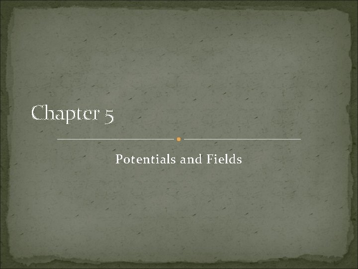 Chapter 5 Potentials and Fields 5 1 Laplaces