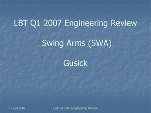 LBT Q 1 2007 Engineering Review Swing Arms
