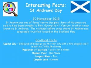 Interesting Facts St Andrews Day 30 November 2015