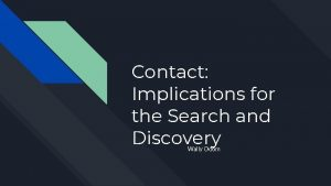Contact Implications for the Search and Discovery Wally