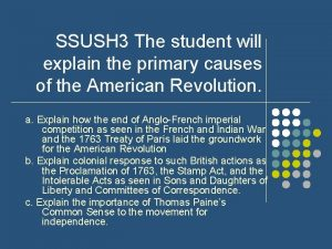 SSUSH 3 The student will explain the primary