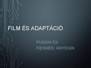 FILM S ADAPTCI PUSKIN S FIENNES ANYEGIN KEZDETE