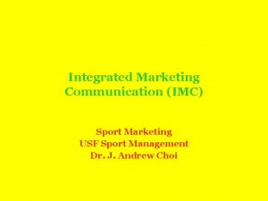 Integrated Marketing Communication IMC Sport Marketing USF Sport