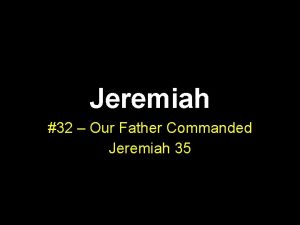 Jeremiah 32 Our Father Commanded Jeremiah 35 Fountain