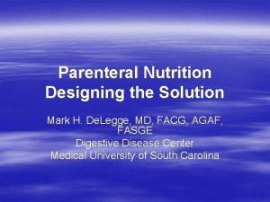 Parenteral Nutrition Designing the Solution Mark H De