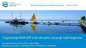Pastwowe Gospodarstwo Wodne Wody Polskie 20 marca 2018