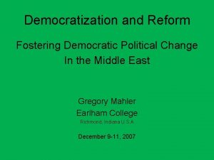 Democratization and Reform Fostering Democratic Political Change In