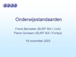 Onderwijsstandaarden Frank Benneker SURF Si X Uv A
