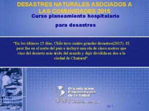 DESASTRES NATURALES ASOCIADOS A LAS COMUNIDADES 2015 Curso