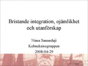 Bristande integration ojmlikhet och utanfrskap Nima Sanandaji Kebnekaisegruppen
