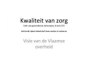 Kwaliteit van zorg Orde van geneesheren Antwerpen 4