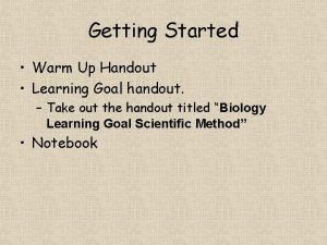 Getting Started Warm Up Handout Learning Goal handout