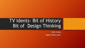 TV Idents Bit of History Bit of Design