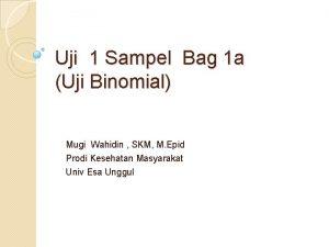 Uji 1 Sampel Bag 1 a Uji Binomial