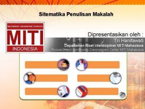 Sitematika Penulisan Makalah Dipresentasikan oleh Tri Hanifawati Departemen