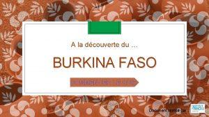 A la dcouverte du BURKINA FASO COMMENCER LE