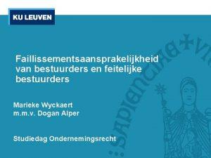 Faillissementsaansprakelijkheid van bestuurders en feitelijke bestuurders Marieke Wyckaert