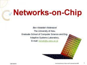 NetworksonChip Ben Abdallah Abderazek The University of Aizu