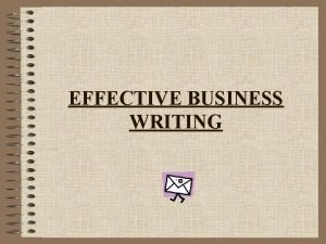 EFFECTIVE BUSINESS WRITING Prewriting preparation planning background research