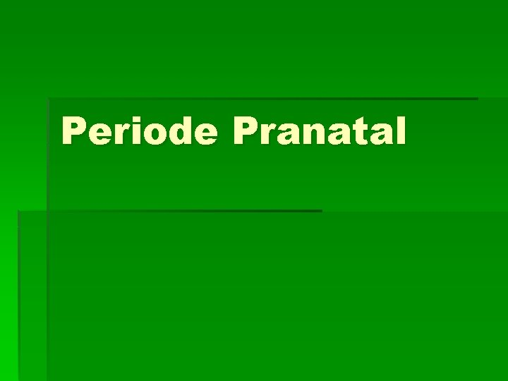 Periode Pranatal Periode Pranatal Elizabeth B Hurlock dalam