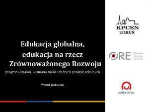 Edukacja globalna edukacja na rzecz Zrwnowaonego Rozwoju program