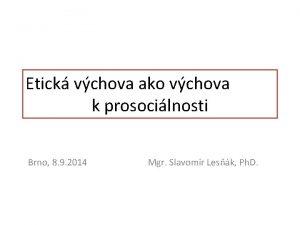 Etick vchova ako vchova k prosocilnosti Brno 8