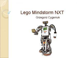 Lego Mindstorm NXT Grzegorz Cyganiuk Czym jest lego
