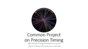 New Common Project on Precision Timing High Precision