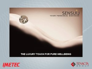 THE LUXURY TOUCH FOR PURE WELLBEING SOFT MASSAGER
