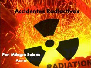 Accidentes Radiactivos Por Milagro Solano A 86168 Se
