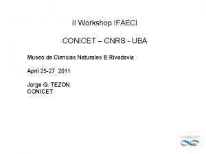 II Workshop IFAECI CONICET CNRS UBA Museo de