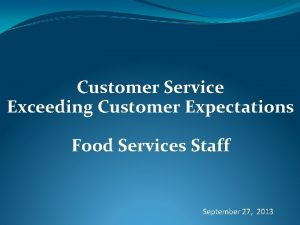 Customer Service Exceeding Customer Expectations Food Services Staff