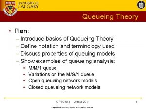 Queueing Theory Plan Introduce basics of Queueing Theory