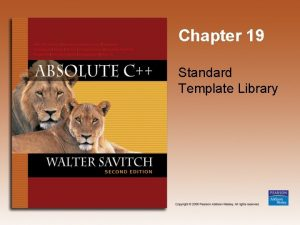 Chapter 19 Standard Template Library Learning Objectives Iterators