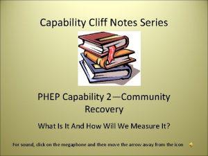 Capability Cliff Notes Series PHEP Capability 2Community Recovery