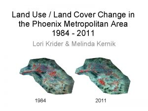 Land Use Land Cover Change in the Phoenix