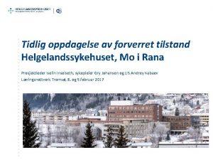 Tidlig oppdagelse av forverret tilstand Helgelandssykehuset Mo i