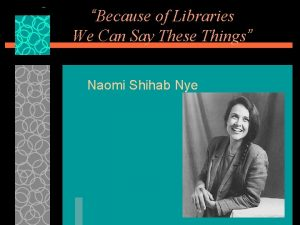 Because of Libraries We Can Say These Things