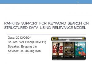 1 RANKING SUPPORT FOR KEYWORD SEARCH ON STRUCTURED