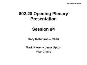IEEE 802 20 0314 802 20 Opening Plenary
