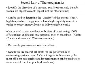 Second Law of Thermodynamics Identify the direction of