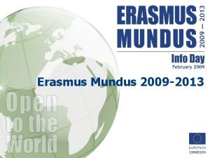 Erasmus Mundus 2009 2013 Presentation Topics 1 Programmes