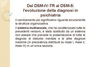 Dal DSMIVTR al DSM5 levoluzione della diagnosi in